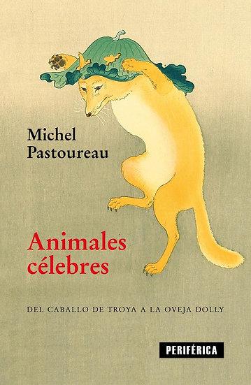 ANIMALES CÉLEBRES. PASTOREAU, MICHEL