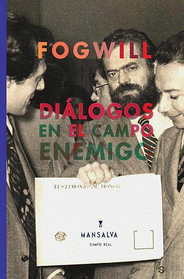 DIÁLOGOS EN EL CAMPO ENEMIGO. FOGWILL, RODOLFO ENRIQUE