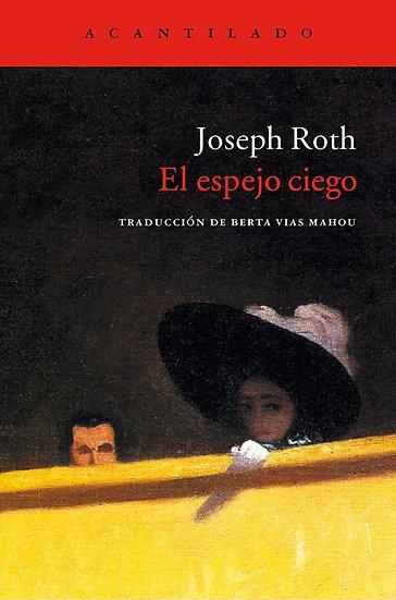 EL ESPEJO CIEGO. ROTH, JOSEPH