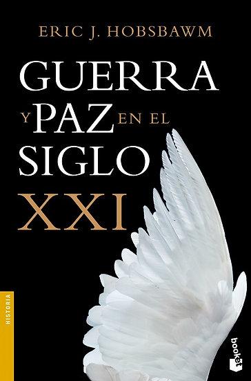 GUERRA Y PAZ EN EL SIGLO XXI. HOBSBAWM, ERIC J.