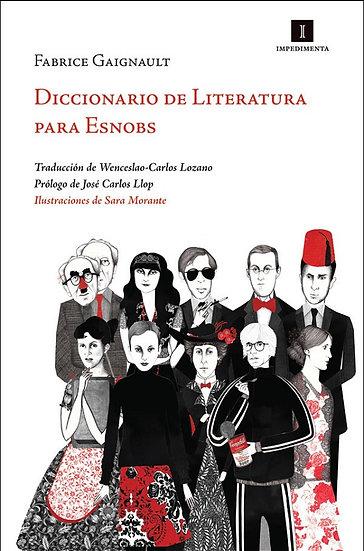 DICCIONARIO DE LITERATURA PARA SNOBS. GAIGNAULT, FABRICE