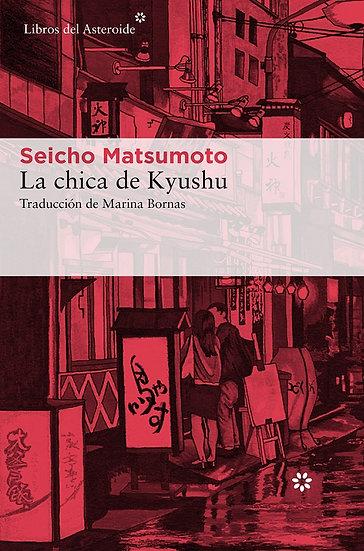 LA CHICA DE KYUSHU. MATSUMOTO, SEICHO