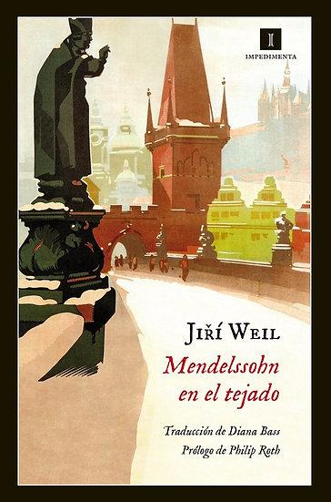 MENDELSSOHN EN EL TEJADO. WEIL, JIRÍ