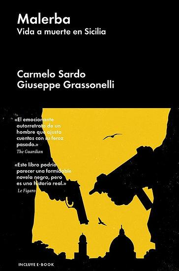 MALERBA: VIDA A MUERTE EN SICILIA. GRASSONELLI, GIUSEPPE - SARDO, CARMELO