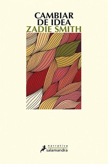 CAMBIAR DE IDEA. SMITH, ZADIE