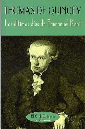 LOS ÚLTIMOS DÍAS DE EMMANUEL KANT. DE QUINCEY, THOMAS