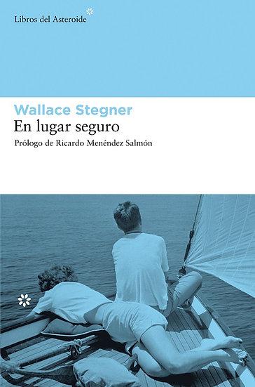EN LUGAR SEGURO. STEGNER, WALLACE