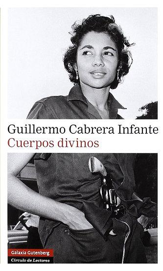 CUERPOS DIVINOS. CABRERA INFANTE, GUILLERMO