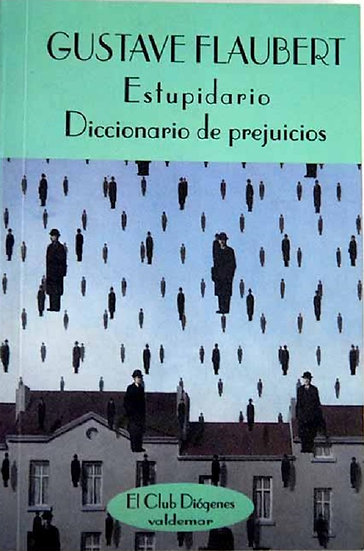 ESTUPIDIARIO / DICCIONARIO DE PREJUICIOS. FLAUBERT, GUSTAVE