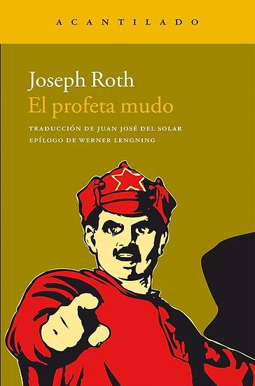 EL PROFETA MUDO. ROTH, JOSEPH