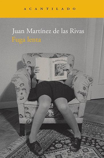 FUGA LENTA. MARTÍNEZ DE LA RIVAS, JUAN