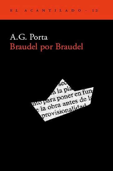 BRAUDEL POR BRAUDEL. PORTA, A.G.