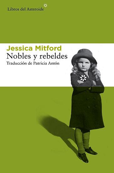 NOBLES Y REBELDES. MITFORD, JESSICA