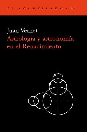 ASTROLOGÍA Y ASTRONOMÍA EN EL RENACIMIENTO. VERNET, JUAN