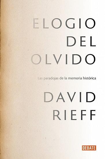 ELOGIO DEL OLVIDO. RIEFF, DAVID