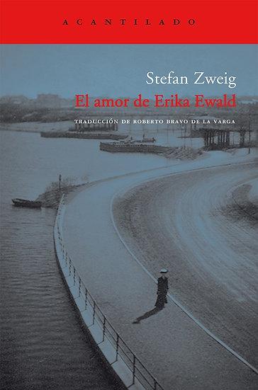 EL AMOR DE ERIKA EWALD. ZWEIG, STEFAN