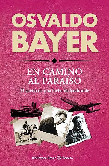 EN CAMINO AL PARAÍSO. BAYER, OSVALDO