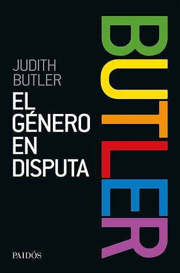 EL GÉNERO EN DISPUTA. BUTLER, JUDITH