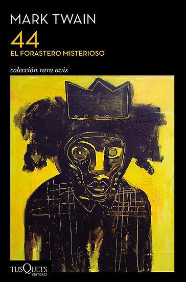 44 / EL FORASTERO MISTERIOSO. TWAIN, MARK