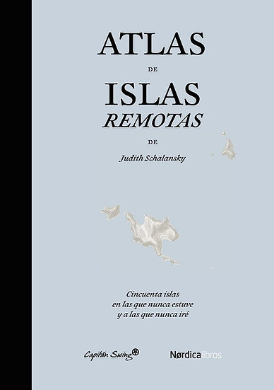 ATLAS DE ISLAS REMOTAS. SCHALANSKY, JUDITH