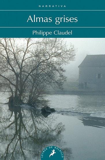ALMAS GRISES. CLAUDEL, PHILLIPE