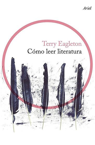 CÓMO LEER LITERATURA. EAGLETON, TERRY