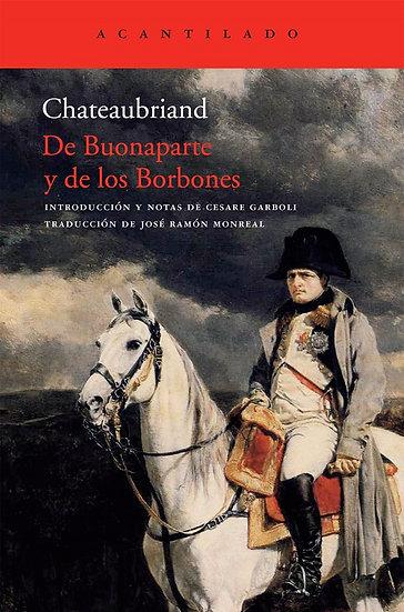 DE BUONAPARTE Y DE LOS BORBONES. CHATEAUBRIAND, FRANCOIS-RENÉ DE