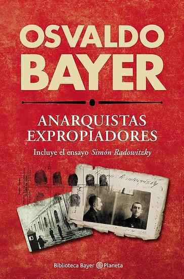 ANARQUISTAS EXPROPIADORES. BAYER, OSVALDO