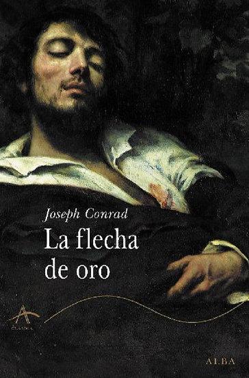 LA FLECHA DE ORO. CONRAD, JOSEPH