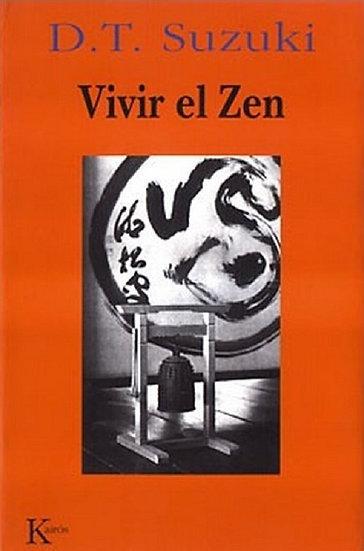 VIVIR EL ZEN. SUZUKI, DAISETZ T.