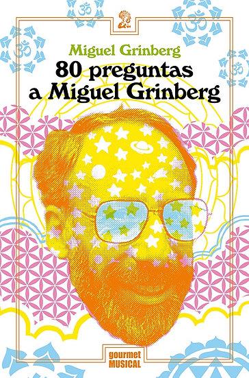80 PREGUNTAS A MIGUEL GRINBERG. GRINBERG, MIGUEL