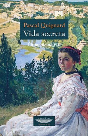 VIDA SECRETA (ÚLTIMO REINO VIII). QUIGNARD, PASCAL