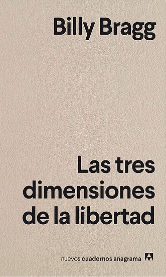 LAS TRES DIMENSIONES DE LA LIBERTAD. BRAGG, BILLY