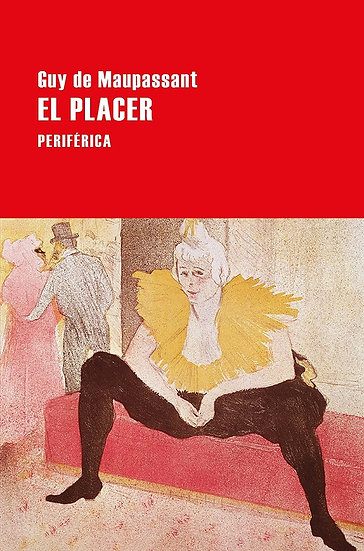 EL PLACER. MAUPASSANT, GUY DE