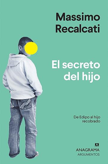 EL SECRETO DEL HIJO: DE EDIPO AL HIJO RECOBRADO. RACALCATI, MASSIMO