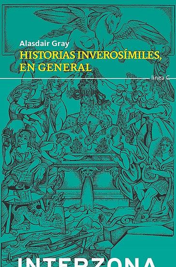 HISTORIAS INVEROSÍMILES, EN GENERAL. GRAY, ALASDAIR