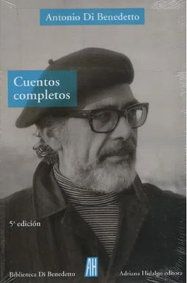 CUENTOS COMPLETOS. DI BENEDETTO, ANTONIO