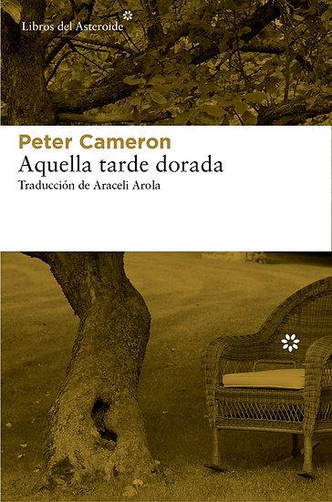 AQUELLA TARDE DORADA. CAMERON, PETER