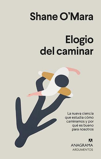 ELOGIO DEL CAMINAR. O'MARA, SHANE