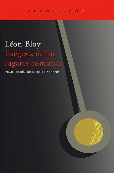 EXÉGESIS DE LOS LUGARES COMUNES. BLOY, LÉON