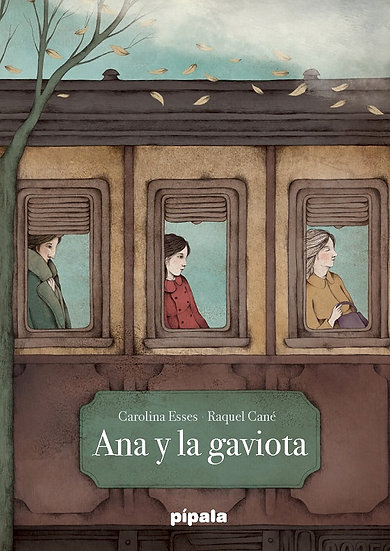 ANA Y LA GAVIOTA. ESSES, CAROLINA - CANÉ, RAQUEL