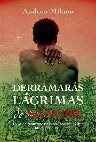 DERRAMARÁS LÁGRIMAS DE SANGRE. MILANO, ANDREA