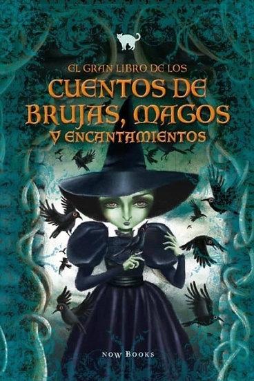 EL GRAN LIBRO DE LOS CUENTOS DE BRUJAS, MAGOS Y ENCANTAMIENTOS. AA. VV.