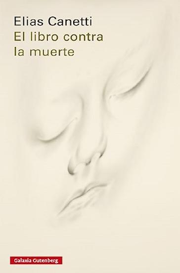 EL LIBRO CONTRA LA MUERTE. CANETTI, ELIAS