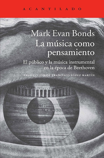 LA MÚSICA COMO PENSAMIENTO. BONDS, MARK EVAN