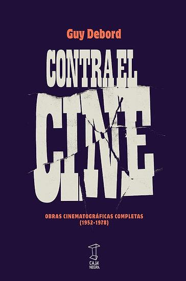 CONTRA EL CINE. DEBORD, GUY