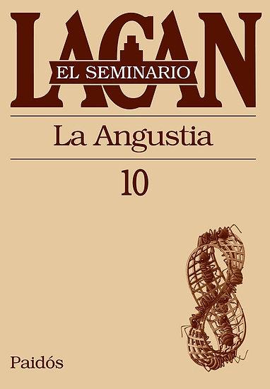 SEMINARIO 10: LA ANGUSTIA. LACAN, JACQUES