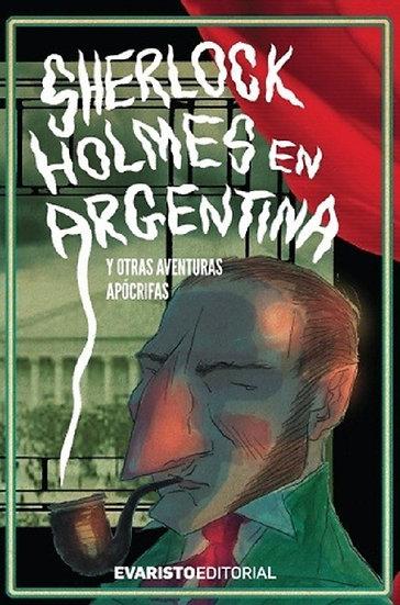 SHERLOCK HOLMES EN ARGENTINA (Y OTRAS AVENTURAS APÓCRIFAS). AA.VV.