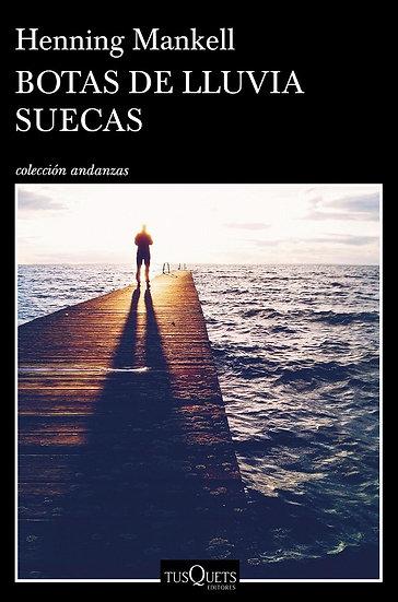 BOTAS DE LLUVIA SUECAS. MANKELL, HENNING