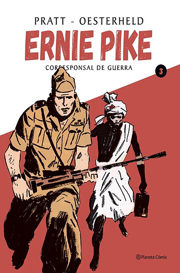 ERNIE PIKE 3 (CORRESPONSAL DE GUERRA). OESTERHELD, H.G. - PRATT, HUGO